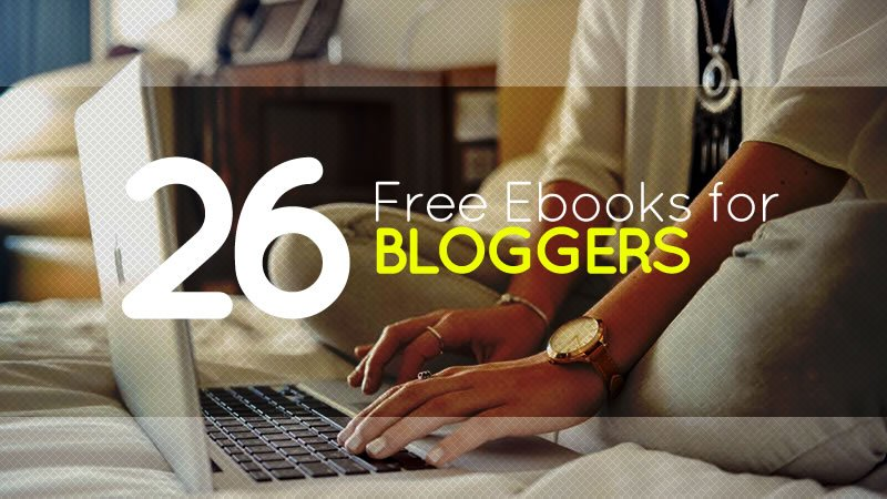 26 Free eBooks For Bloggers