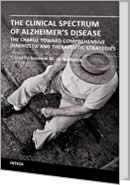 The Clinical Spectrum of Alzheimer's Disease - The Charge Toward Comprehensive Diagnostic and Therapeutic Strategies by Suzanne De La Monte