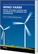 Wind Farm - Impact in Power System and Alternatives to Improve the Integration by Gaston Orlando Suvire