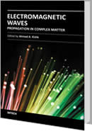 Electromagnetic Waves Propagation in Complex Matter by Ahmed Kishk