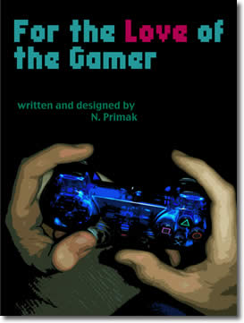 For the Love of the Gamer by Nadya Primak / N. Primak