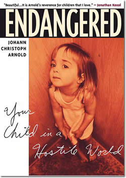 Endangered: Your Child in a Hostile World by Johann Christoph Arnold