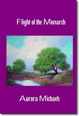 Flight of The Monarch by Aurora Michaels