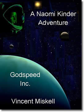 Godspeed Inc.: A Naomi Kinder Adventure by Vincent Miskell