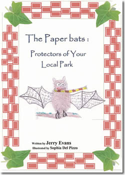 The Paperbats: Protectors of your local Park by Jerry Evans