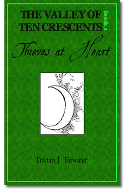 Thieves at Heart (The Valley of Ten Crescents, Book 1) by Tristan Tarwater