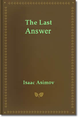 The Last Answer
