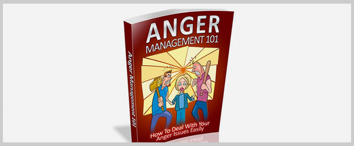 Anger Management 101 - How to Deal With Your Anger Issues Easily