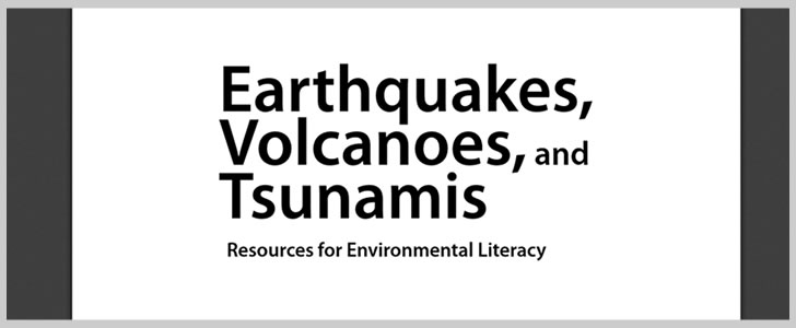 Earthquakes, Volcanoes, and Tsunamis by Resources for Environmental Literacy