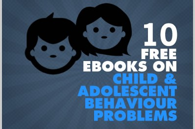10 Free Ebooks On Child And Adolescent Behaviour Problems