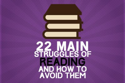 22 Main Struggles of Reading and How To Avoid Them