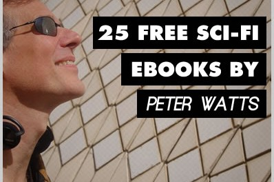 25 Free Sci-Fi Ebooks by Peter Watts