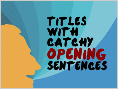 26 Titles With Catchy Opening Sentences