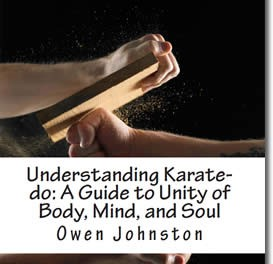 Understanding Karate-do: A Guide to Unity of Body, Mind, and Soul
