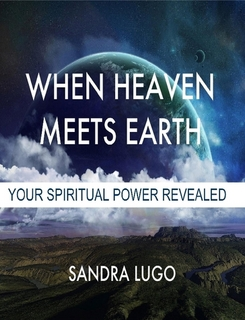 When Heaven Meets Earth: Your Spiritual Power Revealed