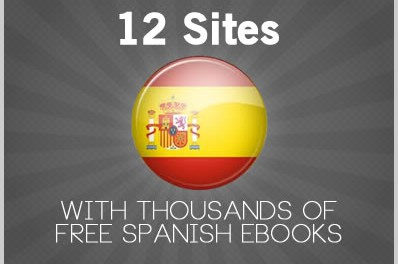 12 Sites with Thousands of Free Spanish Ebooks