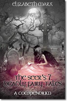 The Seer's 7 Deadly Fairy Tales, A Compendium