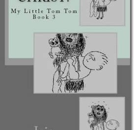 Angel Of Christ? My Little Tom Tom Book 3
