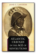 Atlantic Creoles in the Age of Revolutions
