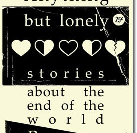 Anything But Lonely – Stories About The End Of The World