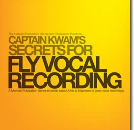 Captain Kwam's Secrets For Fly Vocal Recording