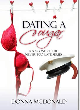 Dating A Cougar (Book One Of The Never Too Late Series)