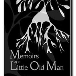 Memoirs of a Little Old Man – Revised