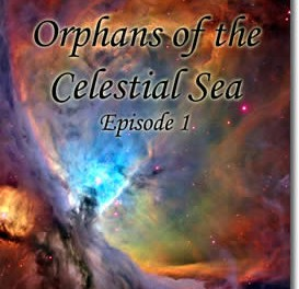 Orphans of the Celestial Sea, Episode 1