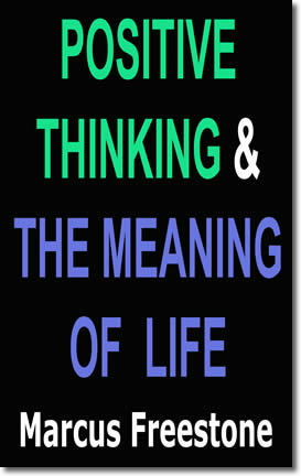 Positive Thinking & The Meaning Of Life