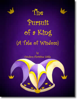 The Pursuit of a King (A Tale of Wisdom)