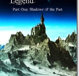 Whispers of a Legend, Part One- Shadows of the Past