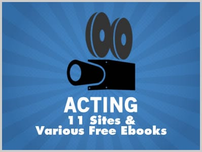 Acting: 11 Sites & Various Free Ebooks