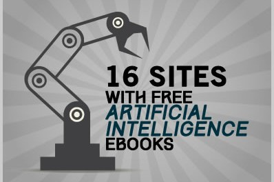 16 Sites With Free Artificial Intelligence Ebooks