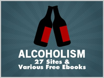 Alcoholism: 27 Sites & Various Free Ebooks