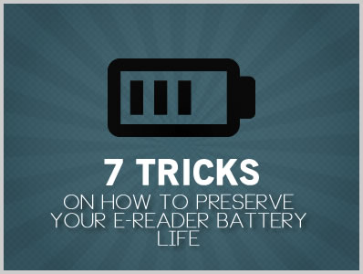 7 Tricks on How to Preserve Your e-Reader's Battery Life