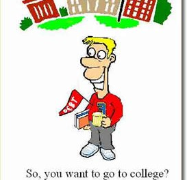 So, You Want To Go To College