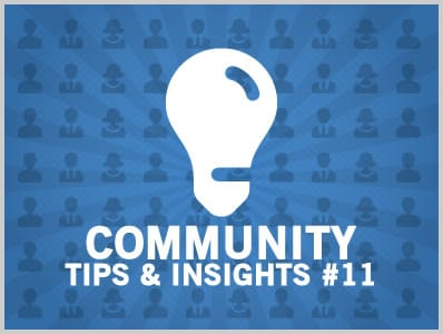 Community Tips & Insights #11