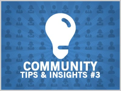 Community Tips & Insights #3
