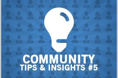 Community Tips & Insights #5