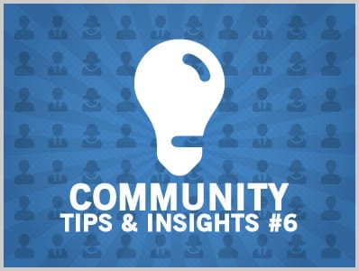 Community Tips & Insights #6