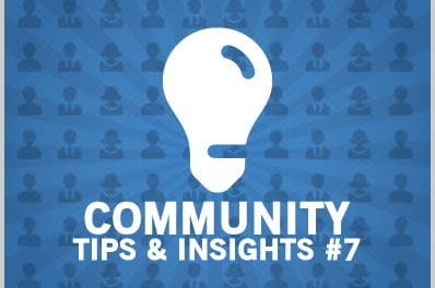 Community Tips & Insights #7