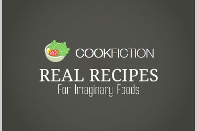 CookFiction – Real Recipes for Imaginary Foods