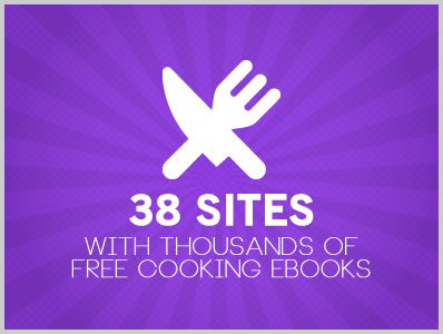 38 Sites With Thousands of Free Cooking Ebooks
