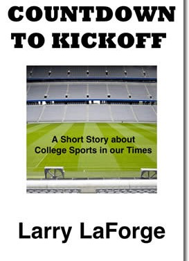 Countdown to Kickoff: A Short Story about College Sports in Our Times