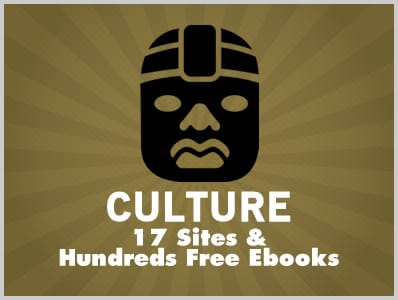 Culture: 17 Sites & Hundreds of Free Ebooks