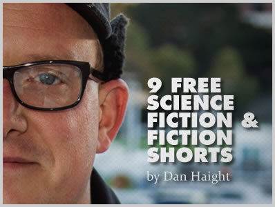 9 Free Science Fiction & Fiction Shorts by Dan Haight
