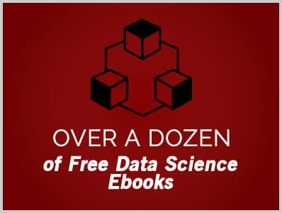 Over a Dozen of Free Data Science Ebooks