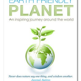 Earth Friendly Planet: An Inspiring Journey Around The World