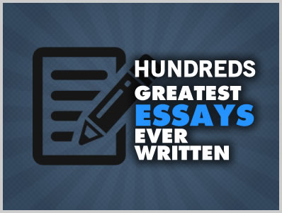 Hundreds of Greatest Essays Ever Written