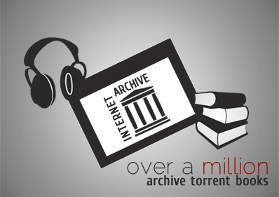 Over a million torrents of downloadable ebooks, music and movies – Archive.org